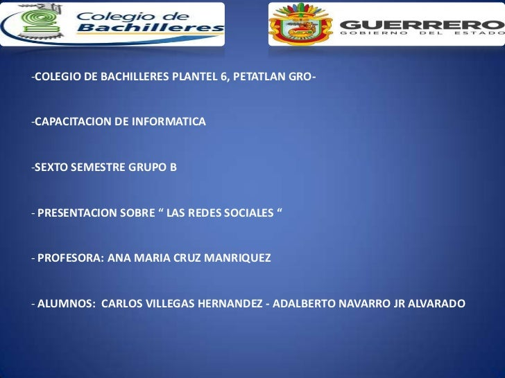 "-COLEGIO DE BACHILLERES PLANTEL 6, PETATLAN GRO--CAPACITACION DE INFORMATICA-SEXTO SEMESTRE GRUPO B- PRESENTACION SOBRE "" ..."
