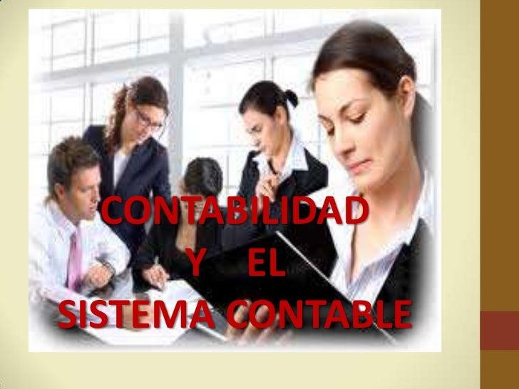 CONTABILIDAD      Y ELSISTEMA CONTABLE