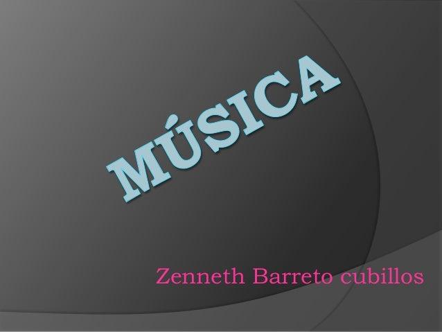Zenneth Barreto cubillos
