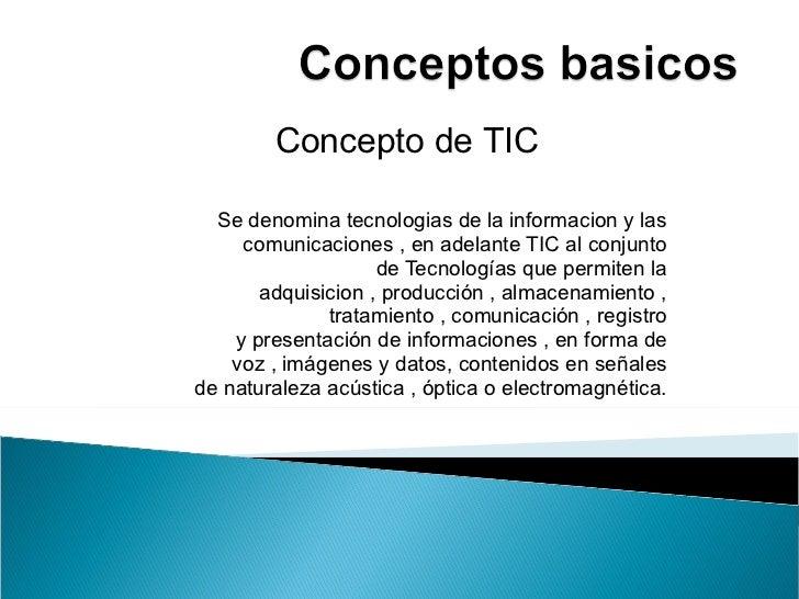 Se denomina tecnologias de la informacion y las comunicaciones , en adelante TIC al conjunto deTecnologíasque permiten l...