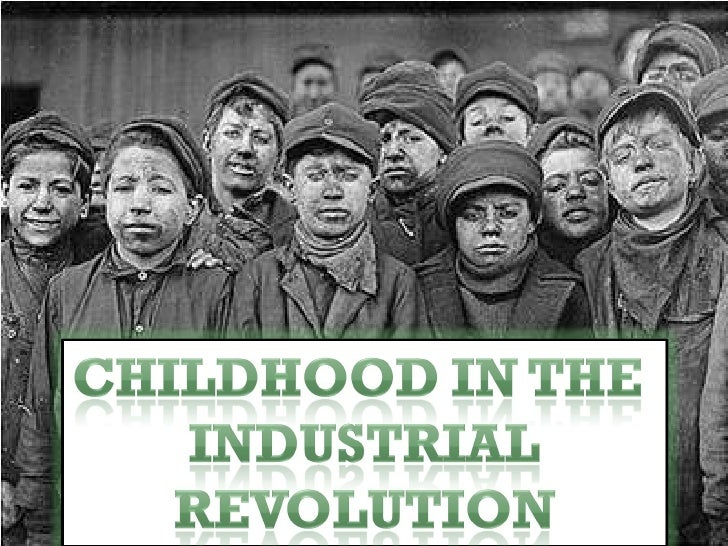 industrial revolution child labor essay Child labor in the industrial revolution there was much child labor regarding chimney sweeps and the write an essay on the following topic that integrates.