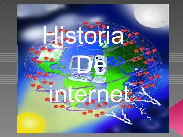 Historia  De internet Historia  De internet