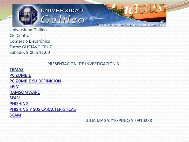 Universidad Galileo CEI Central Comercio Electrónico Tutor: GUSTAVO CRUZ Sábado: 9:00 a 11:00                   PRESENTACI...