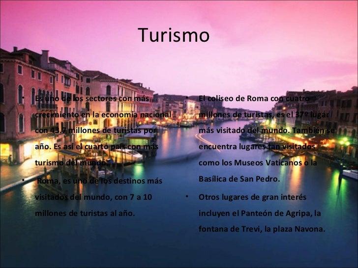 Turismo•   Es uno de los sectores con más        •   El coliseo de Roma con cuatro    crecimiento en la economía nacional ...