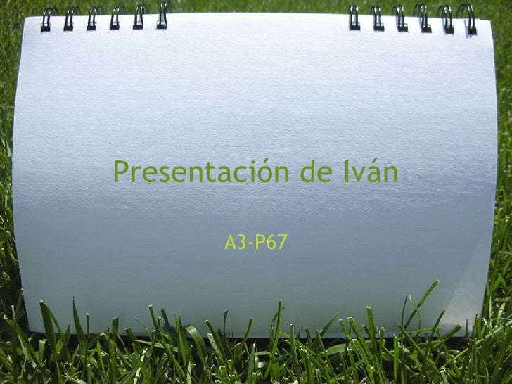 Presentación de Iván A3-P67