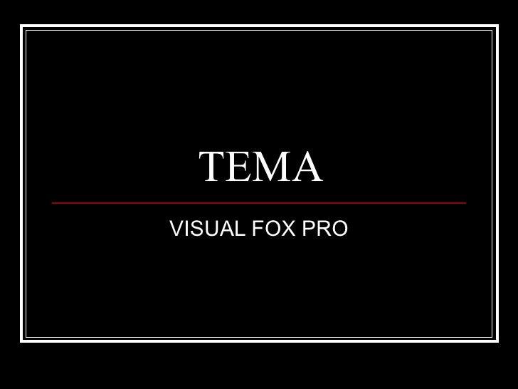 TEMA VISUAL FOX PRO