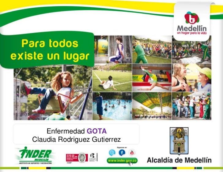 Enfermedad GOTAClaudia Rodriguez Gutierrez