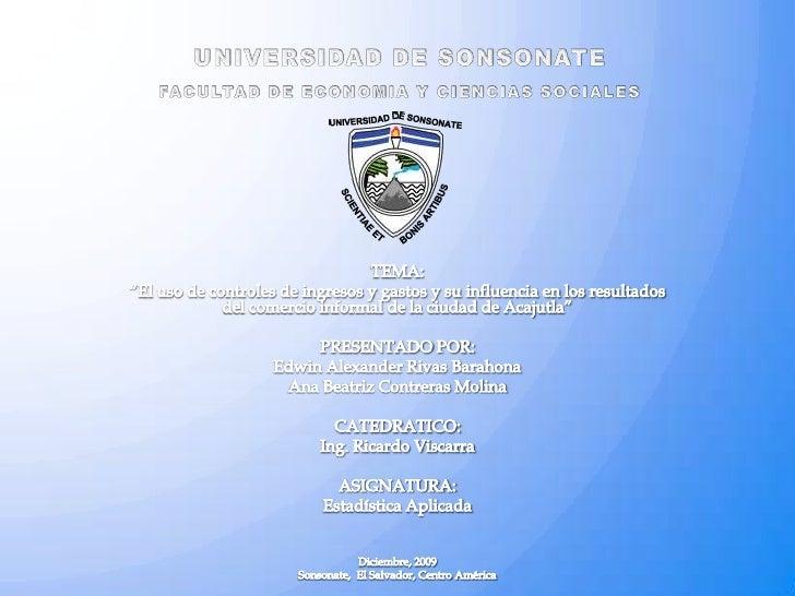 """UNIVERSIDAD DE SONSONATEFACULTAD DE ECONOMIA Y CIENCIAS SOCIALES<br />TEMA:<br />""""El uso de controles de ingresos y gastos..."""