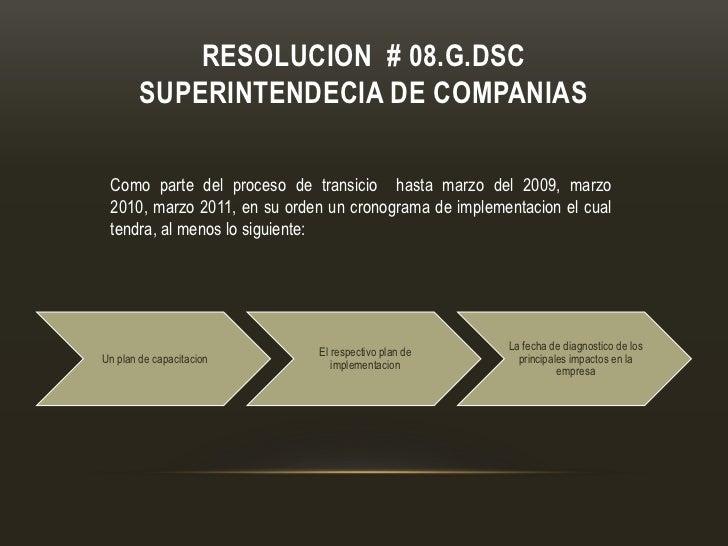 RESOLUCION # 08.G.DSC        SUPERINTENDECIA DE COMPANIAS Como parte del proceso de transicio hasta marzo del 2009, marzo ...