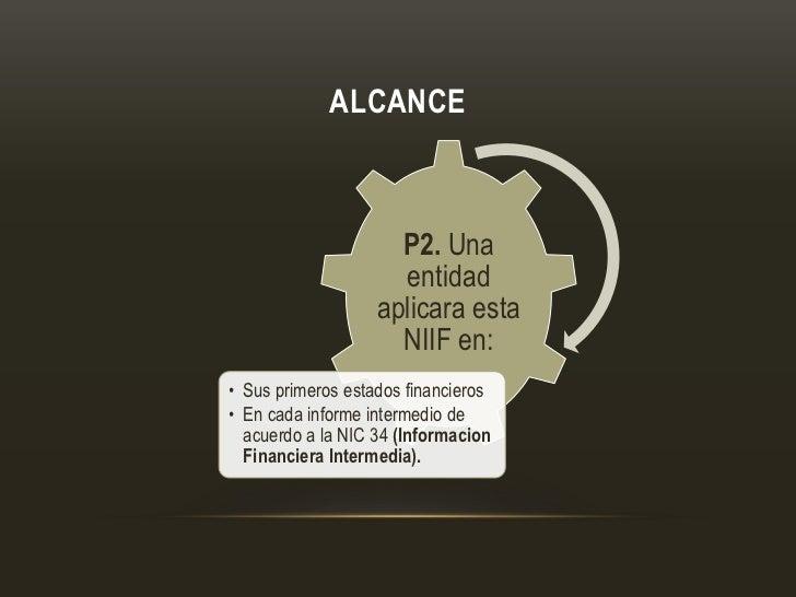 ALCANCE                     P2. Una                     entidad                   aplicara esta                     NIIF e...