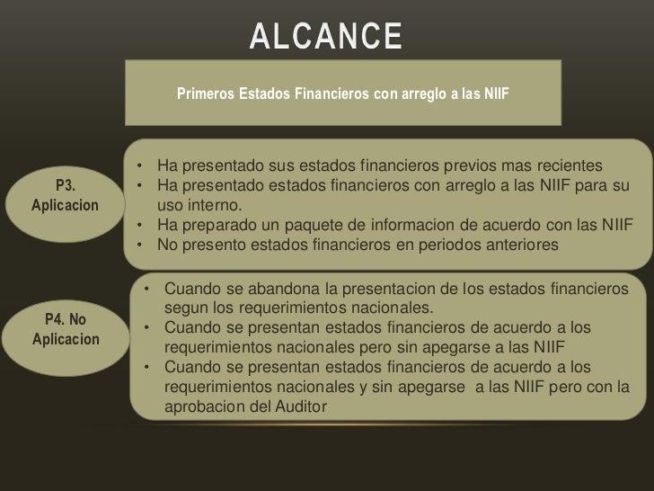 Primeros Estados Financieros con arreglo a las NIIF             • Ha presentado sus estados financieros previos mas recien...