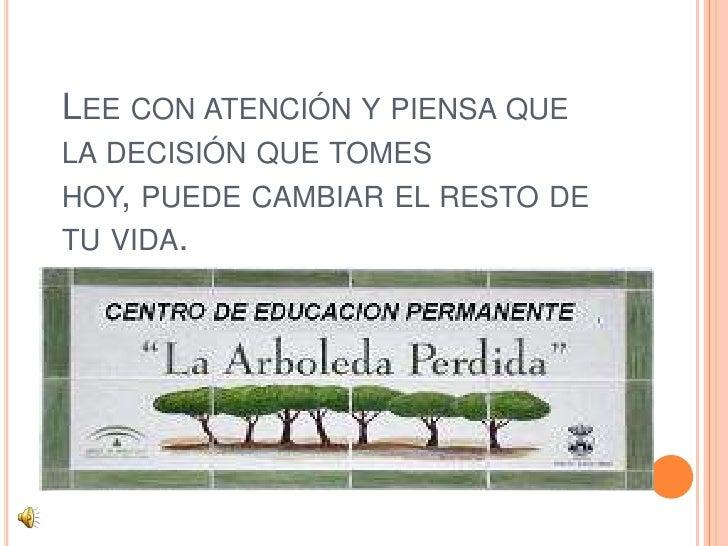 LEE CON ATENCIÓN Y PIENSA QUELA DECISIÓN QUE TOMESHOY, PUEDE CAMBIAR EL RESTO DETU VIDA.