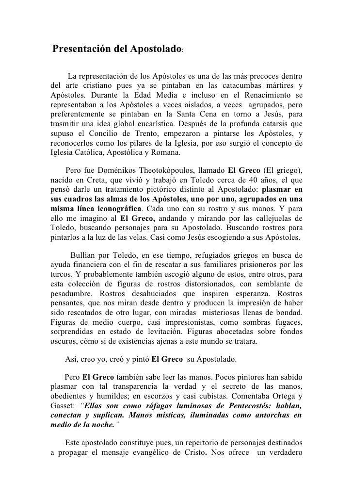 Presentación del Apostolado:     La representación de los Apóstoles es una de las más precoces dentrodel arte cristiano pu...