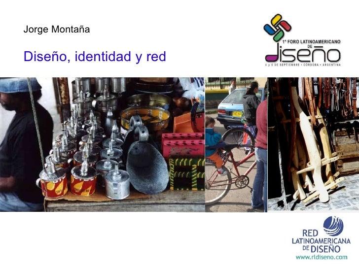 Jorge Montaña Diseño, identidad y red