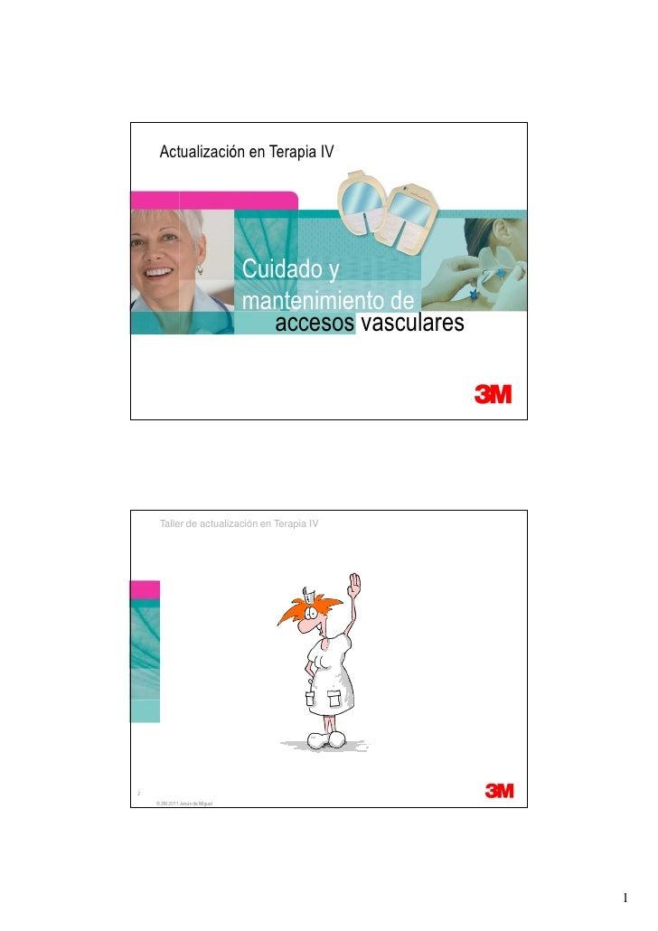 Actualización en Terapia IV                                Cuidado y                                mantenimiento de      ...