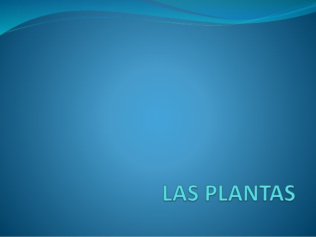 ¿Que es una planta?  Es un ser viviente que nos ayuda para nuestro ambiente nos da alimentación , medicinas y todo lo que...
