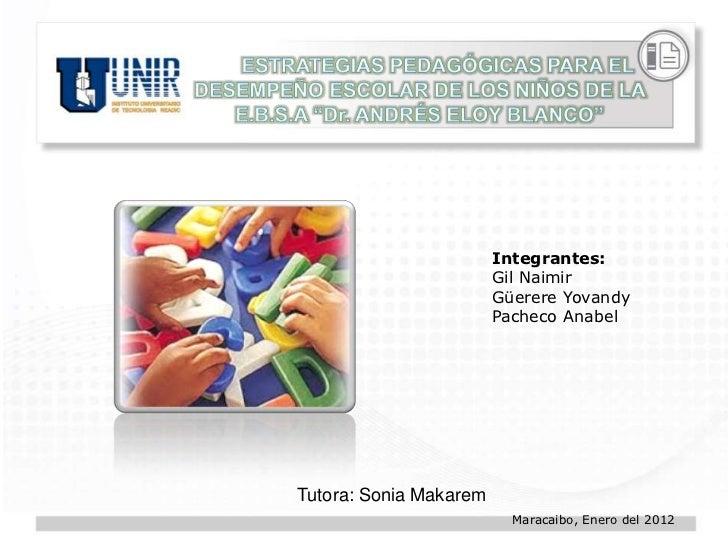 Integrantes:                        Gil Naimir                        Güerere Yovandy                        Pacheco Anabe...