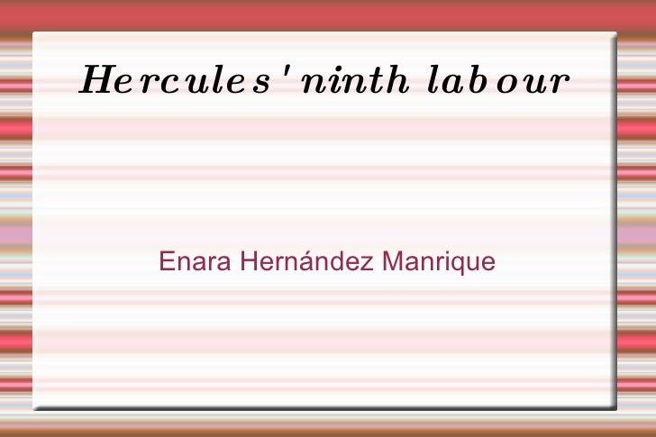 Hercules' ninth labour  Enara Hernández Manrique