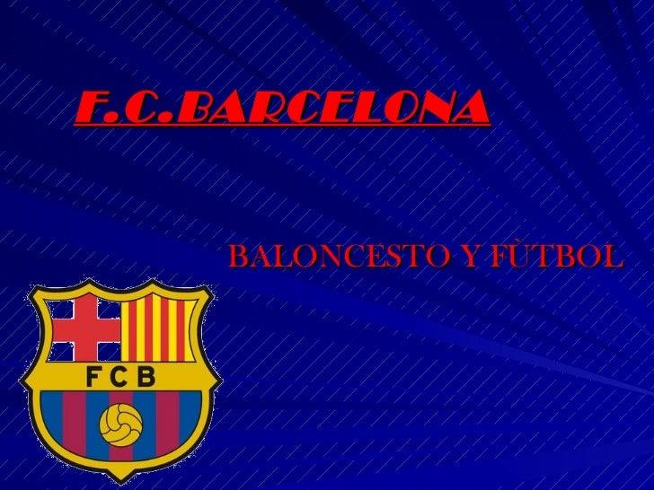 F.C.BARCELONA BALONCESTO Y FÙTBOL