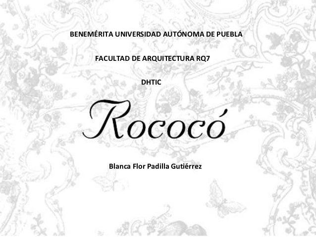 BENEMÉRITA UNIVERSIDAD AUTÓNOMA DE PUEBLA     FACULTAD DE ARQUITECTURA RQ7                   DHTIC         Blanca Flor Pad...