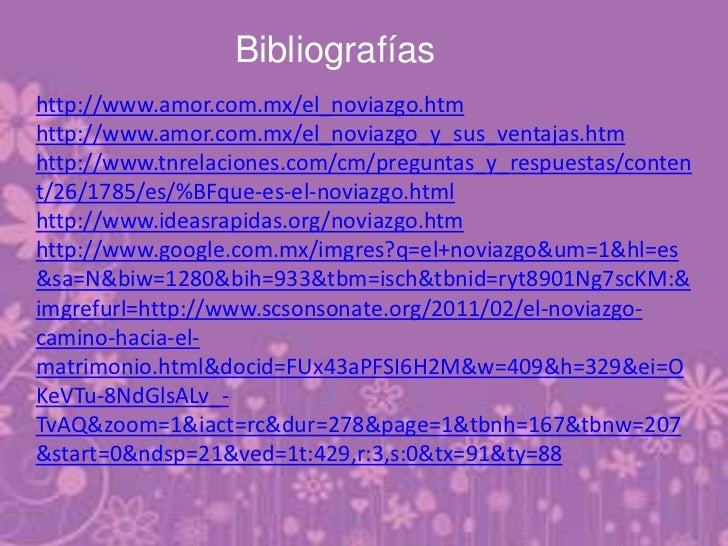Bibliografíashttp://www.amor.com.mx/el_noviazgo.htmhttp://www.amor.com.mx/el_noviazgo_y_sus_ventajas.htmhttp://www.tnrelac...