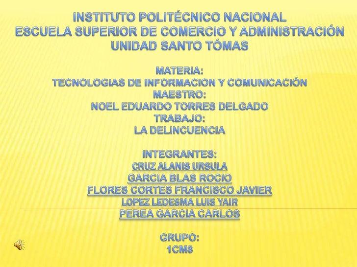 INSTITUTO POLITÉCNICO NACIONALESCUELA SUPERIOR DE COMERCIO Y ADMINISTRACIÓNUNIDAD SANTO TÓMASMATERIA:TECNOLOGIAS DE INFORM...
