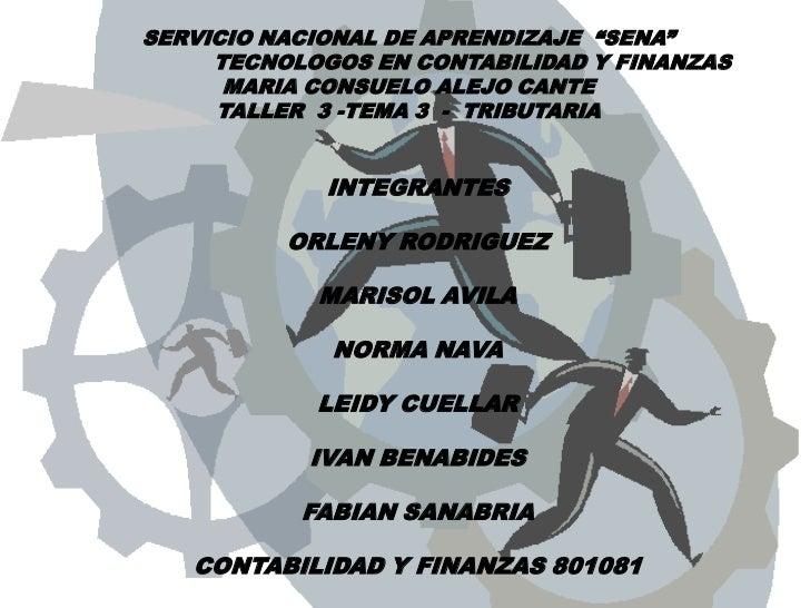 """SERVICIO NACIONAL DE APRENDIZAJE  """"SENA""""<br />                   TECNOLOGOS EN CONTABILIDAD Y FINANZAS<br />MARIA CONSUELO..."""
