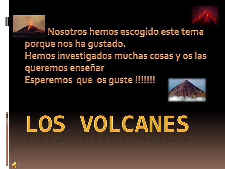 Volcán        Altitud    LocalizaciónCotopaxi          5897 m        EcuadorErebus            3794 m        AntártidaEtna ...