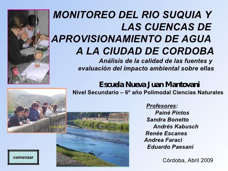 Escuela Nueva Juan Mantovani Nivel Secundario – 6º año Polimodal Ciencias Naturales Profesores :      Painé Pintos      Sa...
