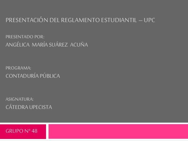Presentacion del reglamento estudiantil   upc Slide 2