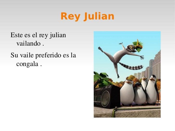 Rey Julian <ul><li>Este es el rey julian vailando .