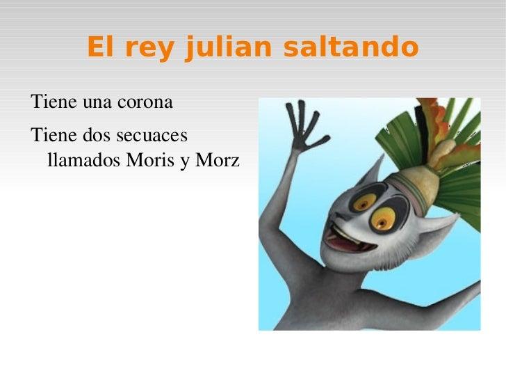 El rey julian en la isla de madadascar <ul><li>Es el rey julian en un avion
