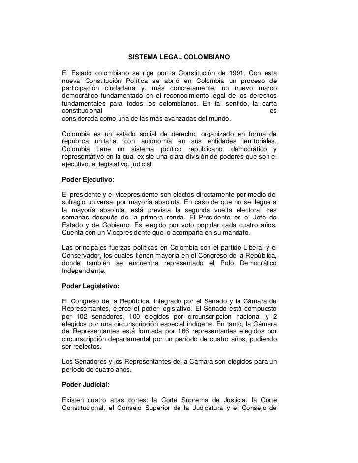 SISTEMA LEGAL COLOMBIANOEl Estado colombiano se rige por la Constitución de 1991. Con estanueva Constitución Política se a...