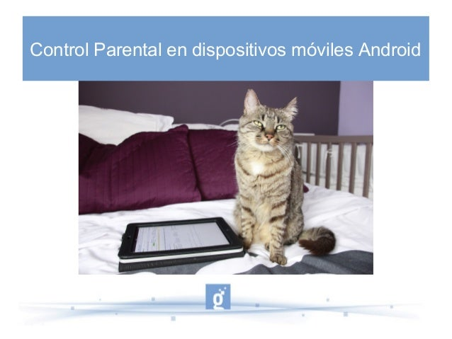 Control Parental en dispositivos móviles Android