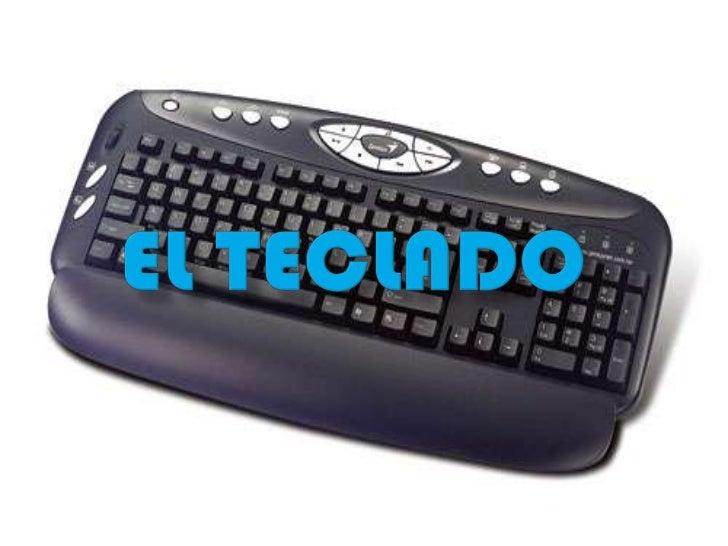    En informática un teclado es un periférico de    entrada o dispositivo, en parte inspirado en el    teclado de las máq...