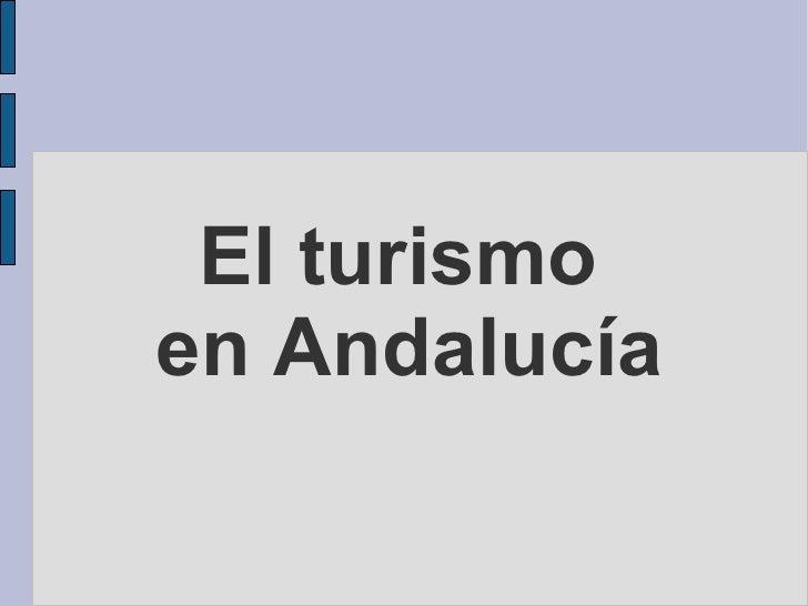 El turismoen Andalucía