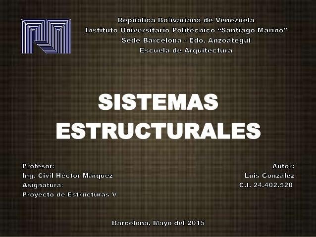 INTRODUCCIÓN Los sistemas estructurales a lo largo del tiempo han logrado servir como guía para la composición de una estr...