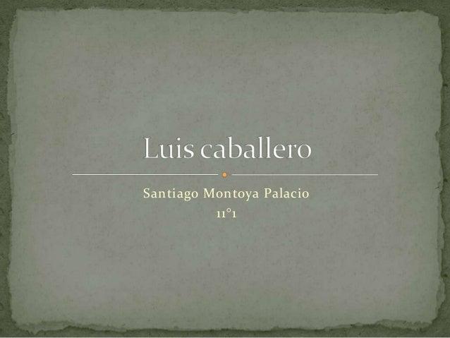 Santiago Montoya Palacio          11°1