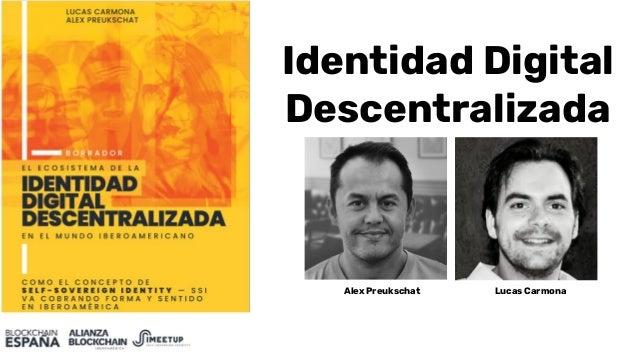 Identidad Digital Descentralizada Alex Preukschat Lucas Carmona