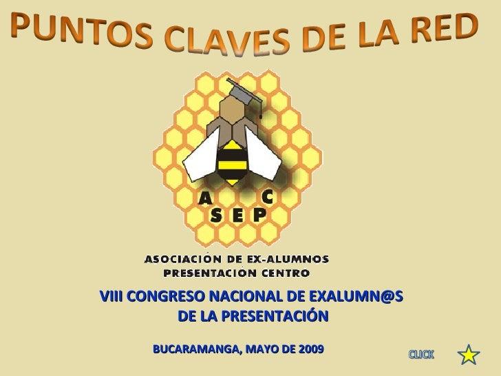 BUCARAMANGA, MAYO DE 2009 VIII CONGRESO NACIONAL DE EXALUMN@S  DE LA PRESENTACIÓN