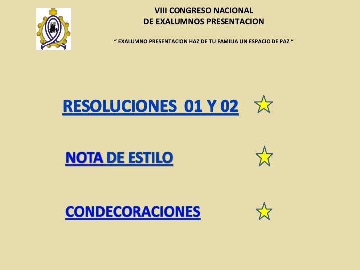 """VIII CONGRESO NACIONAL DE EXALUMNOS PRESENTACION  """"  EXALUMNO PRESENTACION HAZ DE TU FAMILIA UN ESPACIO DE PAZ """""""