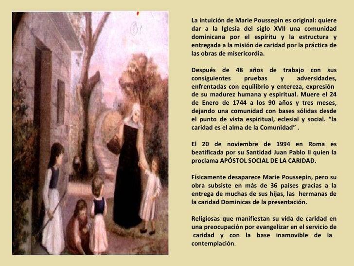 La intuición de Marie Poussepin es original: quiere dar a la Iglesia del siglo XVII una comunidad dominicana por el espíri...