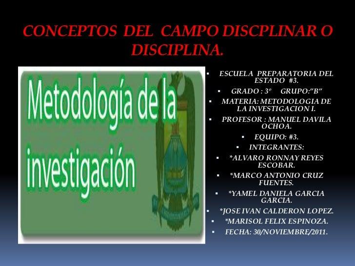 CONCEPTOS DEL CAMPO DISCPLINAR O           DISCIPLINA.                      ESCUELA PREPARATORIA DEL                     ...