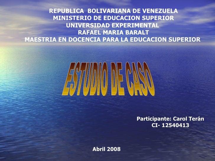 REPUBLICA BOLIVARIANA DE VENEZUELA       MINISTERIO DE EDUCACION SUPERIOR           UNIVERSIDAD EXPERIMENTAL              ...