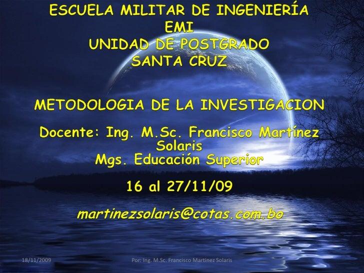 18/11/2009   Por: Ing. M.Sc. Francisco Martínez Solaris