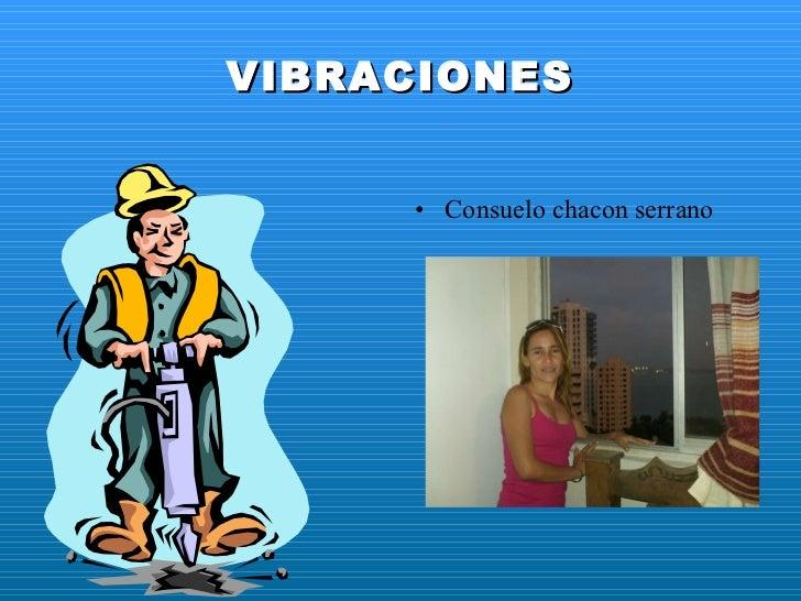 VIBRACIONES <ul><li>Consuelo chacon serrano </li></ul>