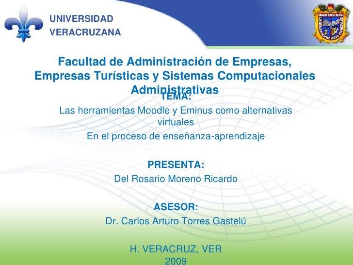 UNIVERSIDAD   VERACRUZANA      Facultad de Administración de Empresas, Empresas Turísticas y Sistemas Computacionales     ...