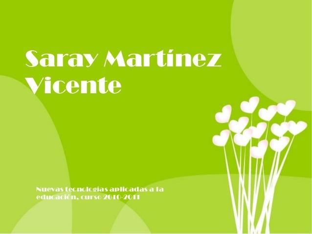 Saray Martínez Vicente Nuevas tecnologías aplicadas a la educación, curso 2010-2011