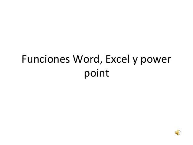Funciones Word, Excel y power           point