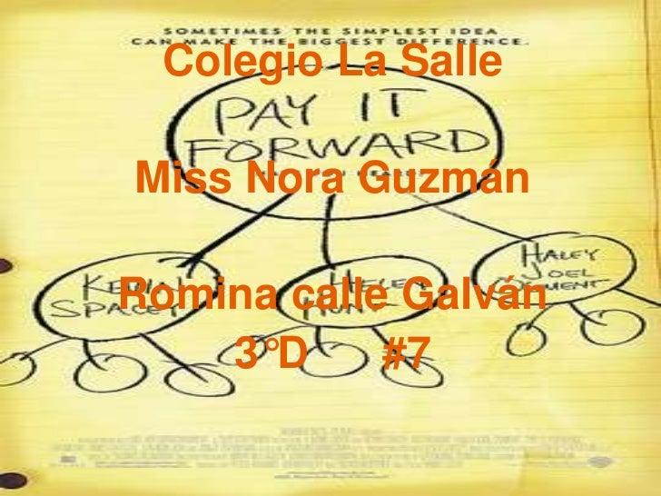 Colegio La Salle<br />Miss Nora Guzmán <br />Romina calle Galván<br />3°D      #7<br />